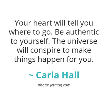 Your heart will tell you where to go... ~ Carla Hall