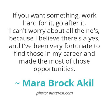 If you want something, go after it... ~ Mara Brock Akil